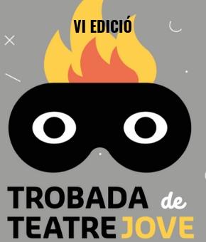 VI TROBADA DE TEATRE JOVE